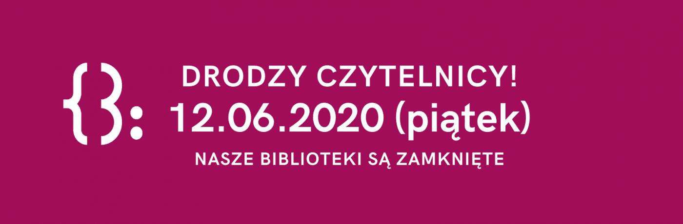 Biblioteka Zamknięta 12.06.2020