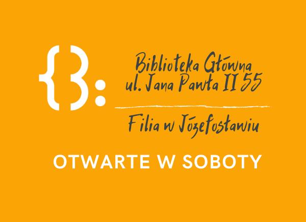 Biblioteka Główna i filia w Józefosławiu otwarte w soboty!