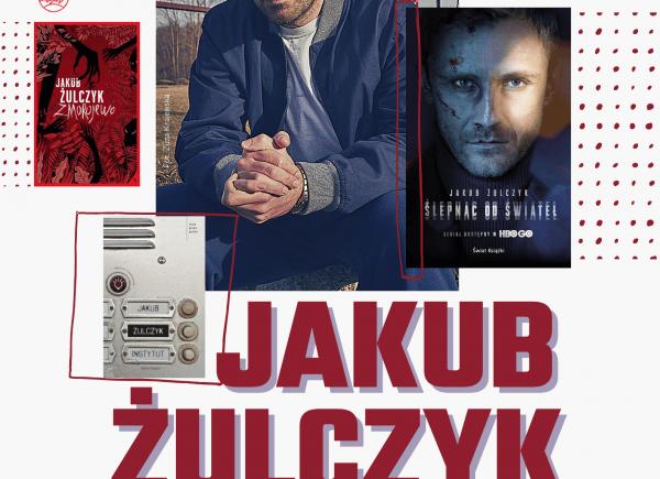 Plakat promujący spotkanie z Jakubem Żulczykiem