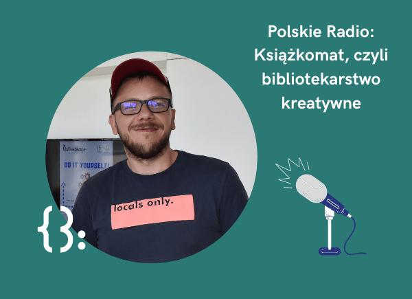 Książkomat w Polskim Radiu - dyrektor Łukasz Krzysztof Załęski
