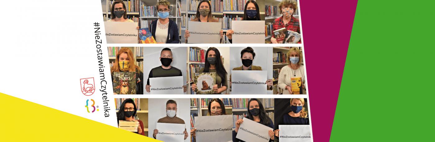 Grupa pracowników naszej bibliotek trzyma książki i kartki z #NieZostawiamCzytelnika