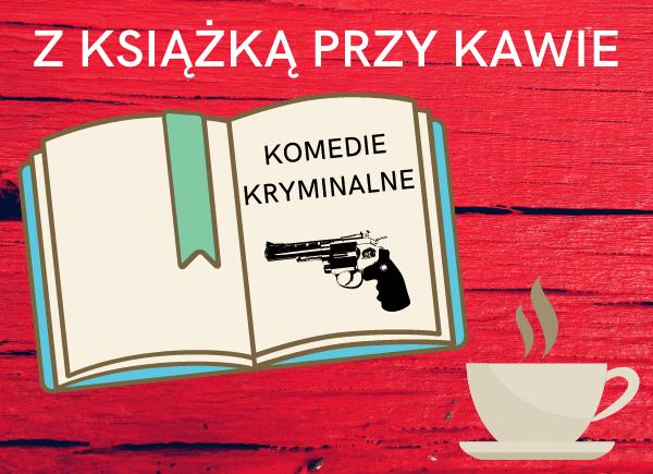 Cykl Z ksiązką przy kawie: komedie kryminalne