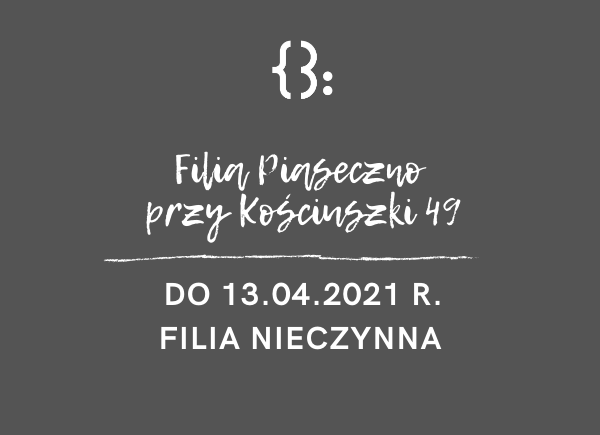 Filia Przy Kościuszki zamknięta