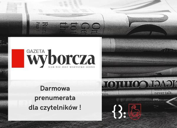 Gazeta Wyborcza - Darmowa Prenumerata dla Czytelników!
