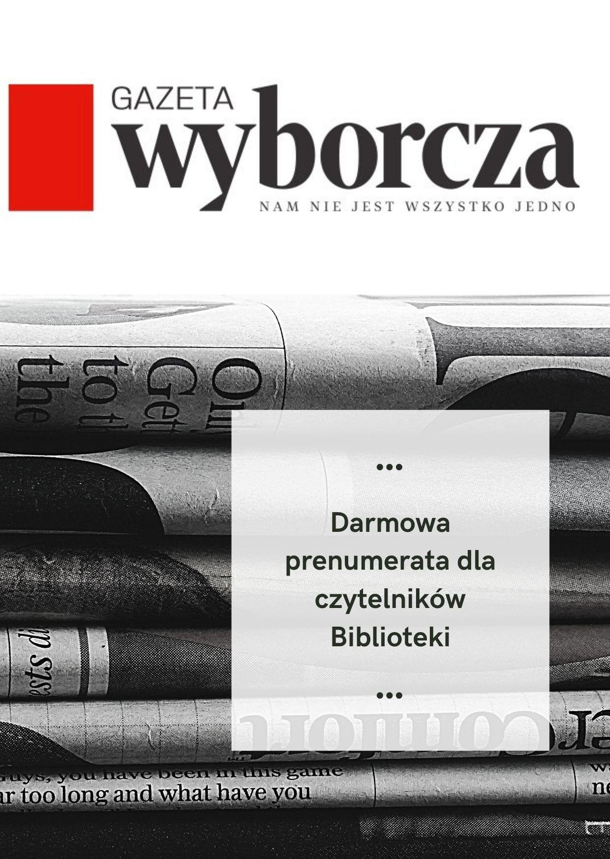 Gazeta Wyborcza prenumerata wBIbliotece Publicznej wPiasecznie