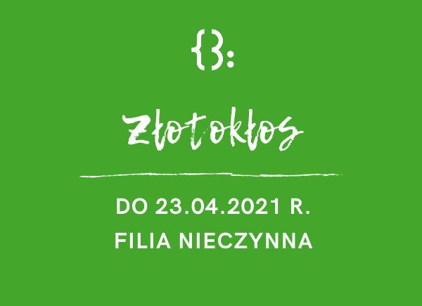 Filia W Złotokłosie nieczynna do 23.04.2021