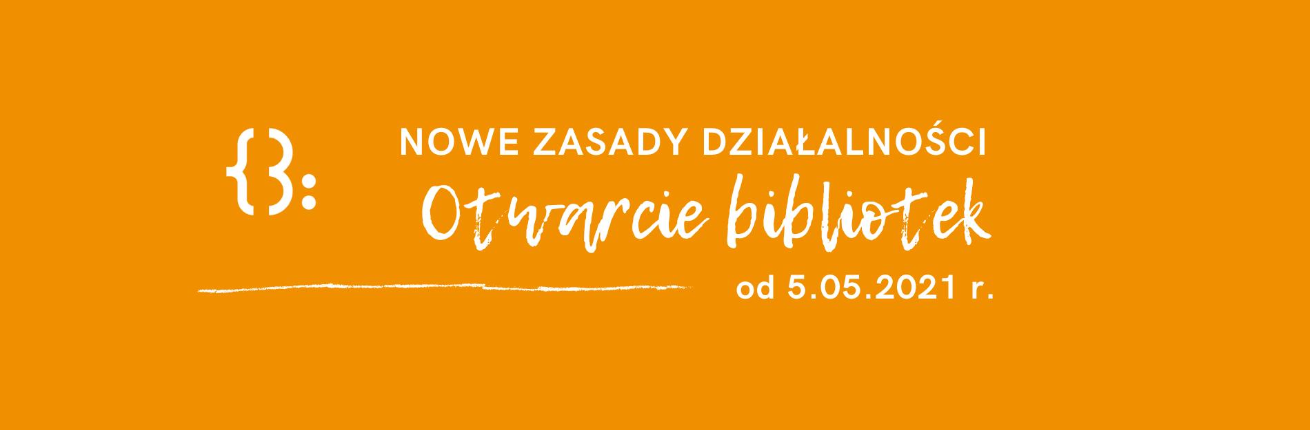 Ponowne otwarcie bibliotek od5.05.2021