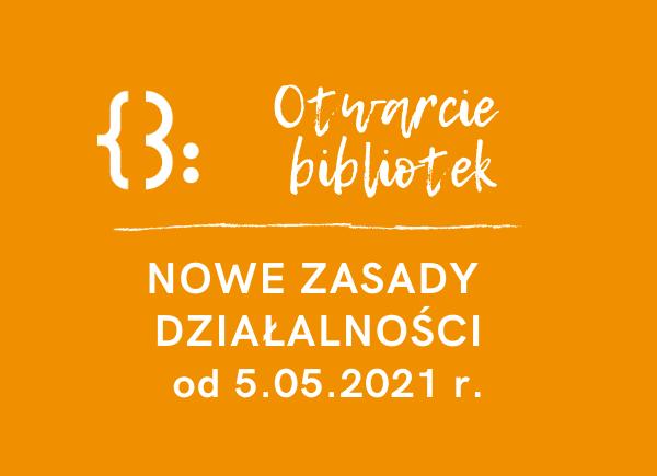 Ponowne otwarcie bibliotek od 5.05.2021