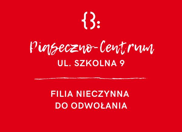 Zamknięcie filii Piaseczno-Centrum do odwołania