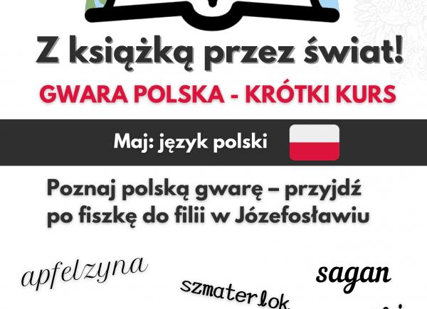 """Plakat promujący akcję """"Z książką przez świat"""" z gwarą polską"""