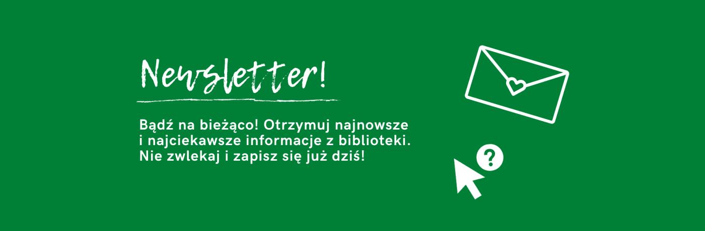 Zapisz się na newsletter Biblioteki Publicznej w Piasecznie!
