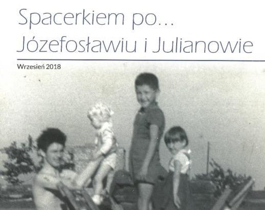 Broszura Spacerkiem po Józefosławiu I Julianowie, wrzesień 2018