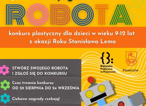 Plakat reklamujący konkurs pt. Zaprojektuj swojego robota