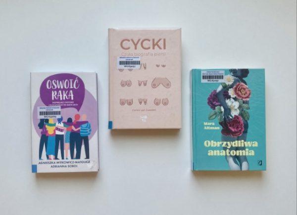 """Książki """"Oswoić raka"""", """"Cycki: czuła biografia piersi"""", """"Obrzydliwa anatomia"""""""